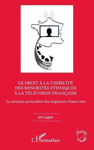 Couverture Le droit à la visibilité des minorités ethniques à la télévision française