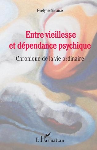 Couverture Entre vieillesse et dépendance psychique