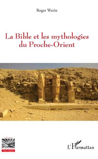 Couverture La Bible et les mythologies du Proche-Orient