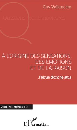 Couverture A l'origine des sensations, des émotions et de la raison
