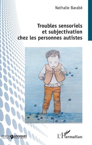Couverture Troubles sensoriels et subjectivation chez les personnes autistes