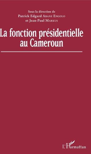 Couverture La fonction présidentielle au Cameroun