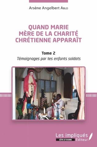 Couverture Quand Marie Mère de la Charité Chrétienne apparaît Tome 2