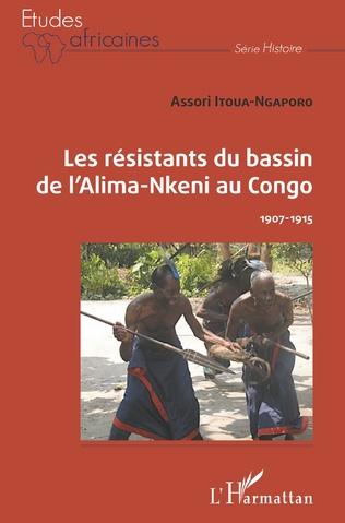 Couverture Les résistants du bassin de l'Alima-Nkeni au Congo