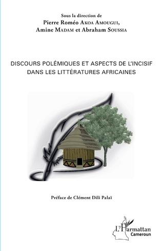 Couverture Discours polémiques et aspects de l'incisif dans les littératures africaines