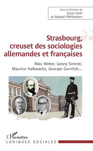 Couverture Strasbourg, creuset des sociologies allemandes et françaises