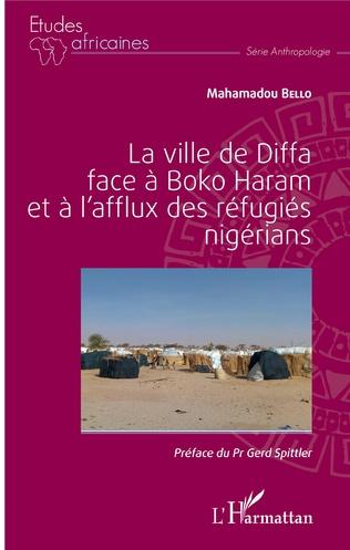 Couverture La ville de Diffa face à Boko Haram et à l'afflux des réfugiés nigérians
