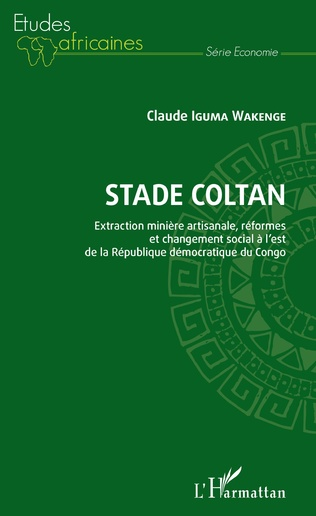 Couverture Stade Coltan. Extraction minière artisanale, réformes et changement social