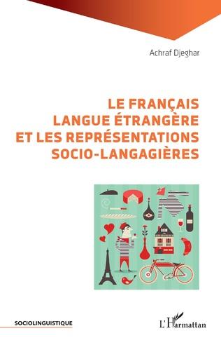 Couverture Le français langue étrangère et les représentations socio-langagières