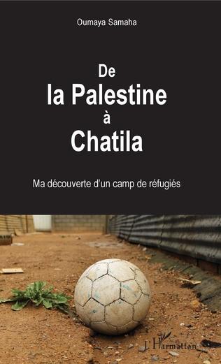 Couverture De la Palestine à Chatila