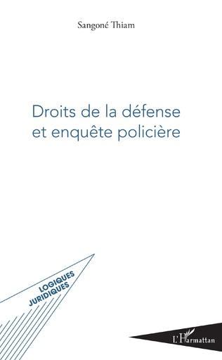 Couverture Droits de la défense et enquête policière