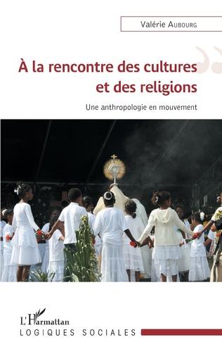 Couverture À la rencontre des cultures et des religions