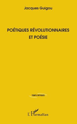 Couverture Poétiques révolutionnaires et poésie