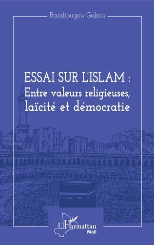 Couverture Essai sur l'Islam : entre valeurs religieuses, laïcité et démocratie