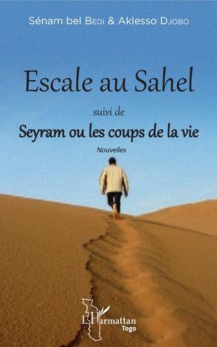 Couverture Escale au Sahel suivi de Seyram ou les coups de la vie
