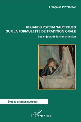 Couverture Regards psychanalytiques sur la formulette de tradition orale