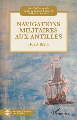 Couverture Navigations militaires aux Antilles (1620-1820)