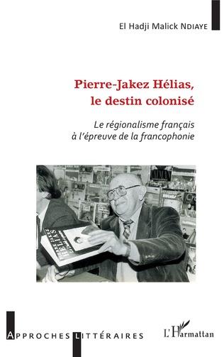 Couverture Pierre-Jakez Hélias, le destin colonisé