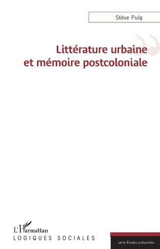 Couverture Littérature urbaine et mémoire postcoloniale