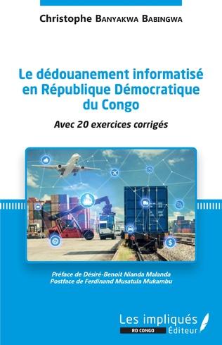 Couverture Le dédouanement informatisé en République Démocratique du Congo