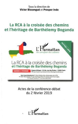 Couverture La RCA à la croisée des chemins et l'héritage de Barthélémy Boganda