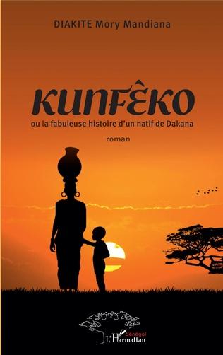 Couverture Kunféèo ou la fabuleuse histoire d'un natif de Dakana