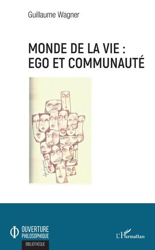 Couverture Monde de la vie : ego et communauté