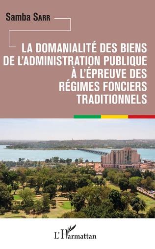 Couverture La domanialité des biens de l'administration publique à l'épreuve des régimes fonciers traditionnels