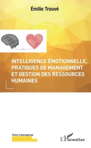 Couverture Intelligence émotionnelle, pratiques de management et gestion des ressources humaines