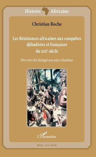 Couverture Les Résistances africaines aux conquêtes djihadistes et françaises du XIXè siècle