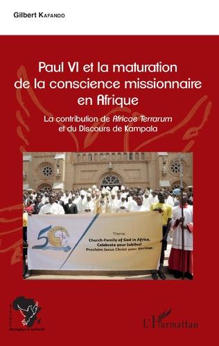 Couverture Paul VI et la maturation de la conscience missionnaire en Afrique