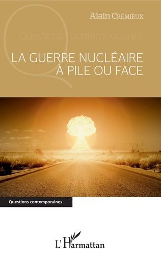 Couverture La guerre nucléaire à pile ou face