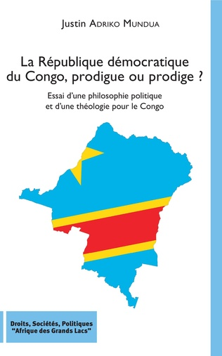 Couverture La République démocratique du Congo, prodigue ou prodige ?