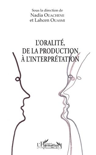 Couverture L'oralité, de la production à l'interprétation