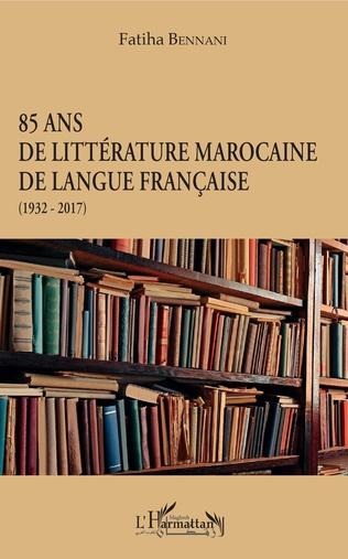 Couverture 85 ans de littérature marocaine de langue française