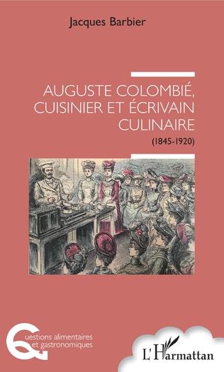 Couverture Auguste Colombié, cuisinier et écrivain culinaire