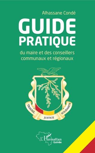 Couverture Guide pratique du maire et des conseillers communaux et régionaux