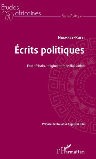 Couverture Ecrits politiques. Etat africain, religion et mondialisation
