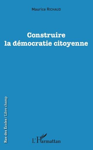 Couverture Construire la démocratie citoyenne