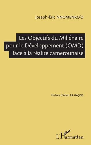 Couverture Les Objectifs du Millénaire pour le Développement (OMD) face à la réalité camerounaise