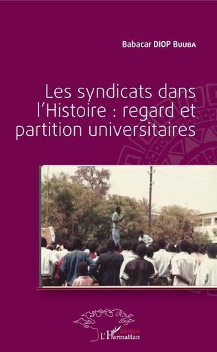 Couverture Les syndicats dans l'Histoire : regard et partition universitaires