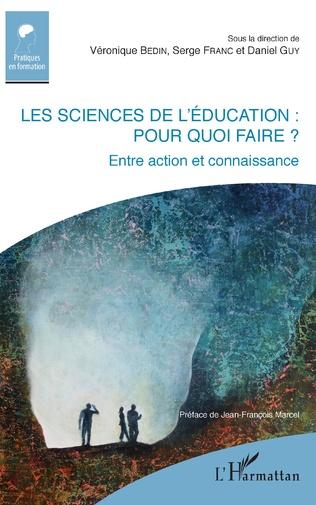 Couverture Les sciences de l'éducation : pour quoi faire ?