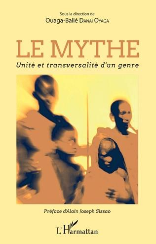 Couverture Le mythe. Unité et transversalité d'un genre