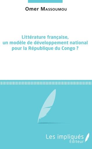 Couverture Littérature française, un modèle de développement national pour la République du Congo ?