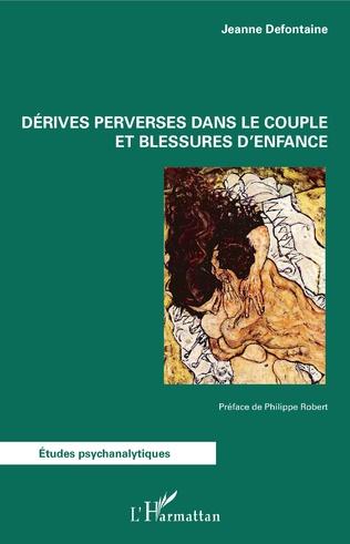 Couverture Derives perverses dans le couple et blessures d'enfance