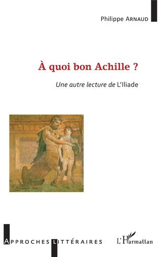 Couverture À quoi bon Achille ?