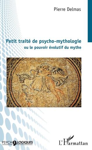 Couverture Petit traité de psycho-mythologie