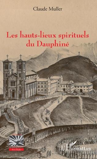 Couverture Les hauts-lieux spirituels du Dauphiné