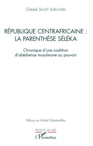 Couverture République centrafricaine : la parenthèse Séléka