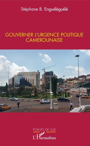 Couverture Gouverner l'urgence politique camerounaise
